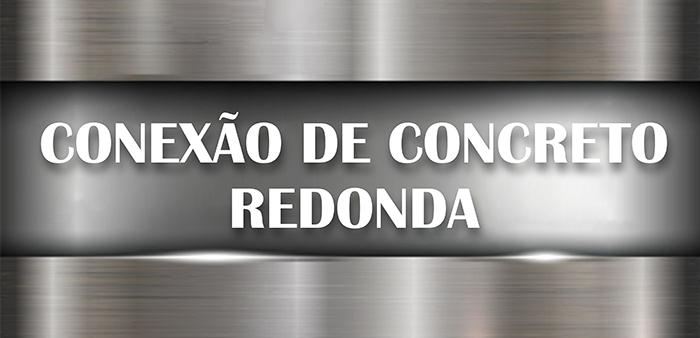 conexão de concreto redonda bertoncini